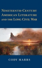 Marrs, Cody Nineteenth-Century American Literature and the Long Civil Wa
