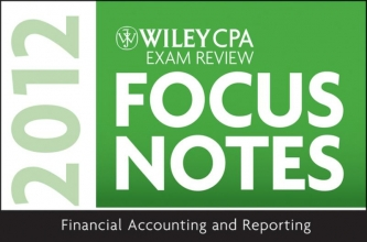 Stevens, Kevin Wiley CPA Exam Review Focus Notes 2012, Financial Accounting and Reporting