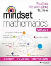 Jo Boaler,   Jen Munson,   Cathy Williams Mindset Mathematics: Visualizing and Investigating Big Ideas, Grade 6
