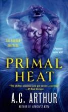 Arthur, A. C. Primal Heat