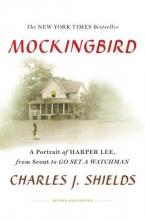 Shields, Charles J. Mockingbird: A Portrait of Harper Lee
