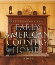 Tanner, Tim Early American Country Homes