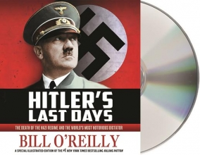 O`Reilly, Bill Hitler`s Last Days
