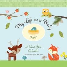 My Life As a Baby First-year Calendar Woodland Friends
