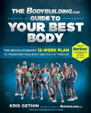 Kris Gethin The Bodybuilding.com Guide to Your Best Body
