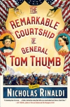 Rinaldi, Nicholas The Remarkable Courtship of General Tom Thumb