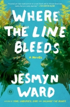 Ward, Jesmyn Where the Line Bleeds