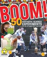 Chris Smith,   Dave Ansell,   The Naked Scientists Boom! 50 Fantastic Science Experiments to Try at Home with Your Kids (PB)
