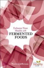 Warren Jefferson Enhance Your Health with Fermented Food