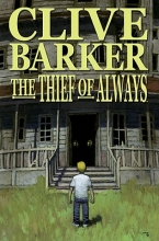 Clive Barker`s the Thief of Always