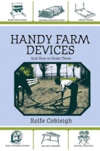 Cobleigh, Rolfe Handy Farm Devices and How to Make Them