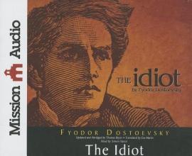 Dostoevsky, Fyodor Mikhailovich The Idiot