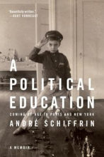 Schiffrin, Andre A Political Education