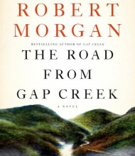 Morgan, Robert The Road from Gap Creek