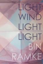 Bin Ramke LIGHT WIND LIGHT LIGHT