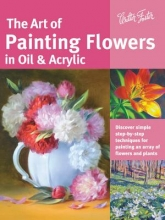 Baldwin, Marcia The Art of Painting Flowers in Oil & Acrylic
