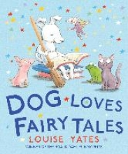 Yates, Louise Dog Loves Fairy Tales