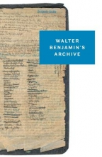 Benjamin, Walter Walter Benjamin`s Archive