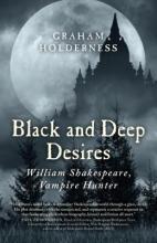 Holderness, Graham Black and Deep Desires