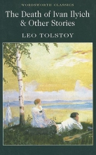 Tolstoy, Leo Death of Ivan Ilyich and Other Stories