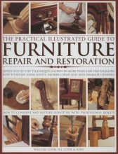 Cook, William The Practical Illustrated Guide to Furniture Repair and Restoration