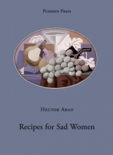 Abad, Hector Recipes for Sad Women