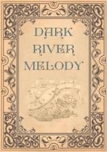 Murphy, M. D. Dark River Melody