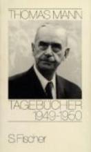 Mann, Thomas Tagebücher 1949 - 1950