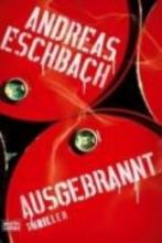 Eschbach, Andreas Ausgebrannt
