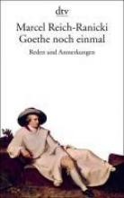 Reich-Ranicki, Marcel Goethe noch einmal