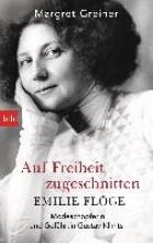 Greiner, Margret Auf Freiheit zugeschnitten: Emilie Flöge