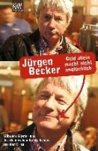 Becker, Jürgen Geld allein macht nicht unglücklich