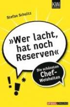 Schultz, Stefan Wer lacht hat noch Reserven