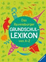 Gampfer, Peggy Das Ravensburger Grundschullexikon von A - Z
