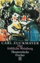 Zuckmayer, Carl Der fröhliche Weinberg