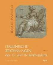 Italienische Zeichnungen des 15. und 16. Jahrhunderts aus der Sammlung der Kunstakademie Düsseldorf im Museum Kunstpalast Band 2