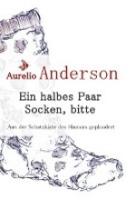 Anderson, Aurelio Ein halbes Paar Socken, bitte