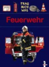 Piel, Andreas Frag mich was. Feuerwehr