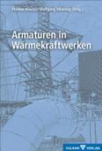 Wiesner, Thomas,   Mönning, Wolfgang Armaturen in Wärmekraftwerken
