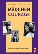 Schulga, Rosemarie Mädchen Courage