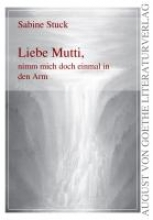 Stuck, Sabine Liebe Mutti, nimm mich doch einmal in den Arm