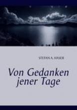 Haser, Stefan A. Von Gedanken jener Tage
