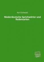 Eichwald, Karl Niederdeutsche Sprichwörter und Redensarten