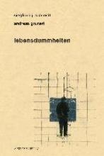 Schmidt, Siegfried J. lebensdummheiten