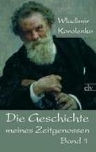 Korolenko, Wladimir Galaktionovich Die Geschichte meines Zeitgenossen 1