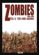 Peru, Olivier Zombies 0. Tod und Agonie