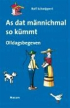 Schwippert, Rolf As dat männichmal so kümmt