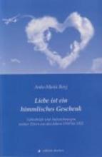 Berg, Anke M. Liebe ist ein himmlisches Geschenk