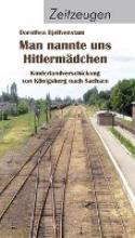 Bjelfvenstam, Dorothea Man nannte uns Hitlermädchen