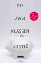 Tomanek, Werner Die Zwei Klassen Justiz